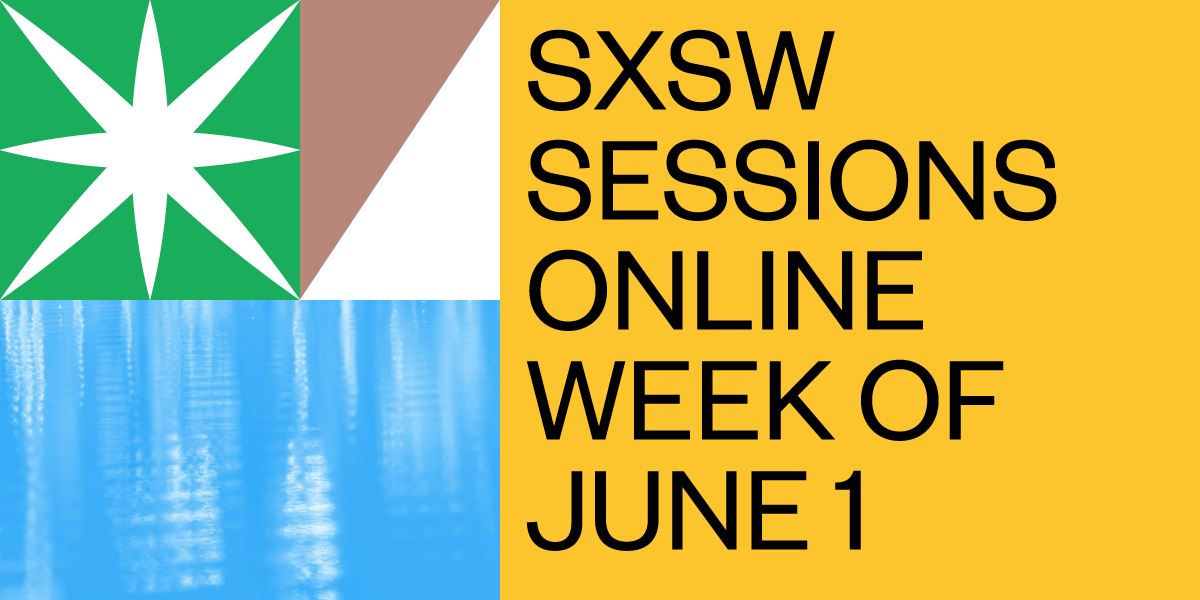 SXSW-WEEKLY-2020-06-01.png?noresize&width=1200&upscale=true&name=SXSW-WEEKLY-2020-06-01.png